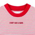 Tiny Stripe Crop Red เสื้อยืดผู้หญิงครอปแขนสั้นลายทางถี่ๆ ปักคำว่า I don't have a name ที่กลางอก ขอบคอสีแดง ความยาวเสื้อพอดีขอบกางเกง น่ารักกำลังดี
